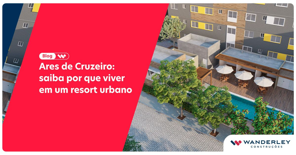Ares de Cruzeiro: saiba por que viver em um resort urbano