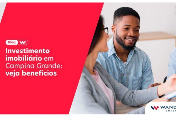 Investimento imobiliário em Campina Grande: veja benefícios