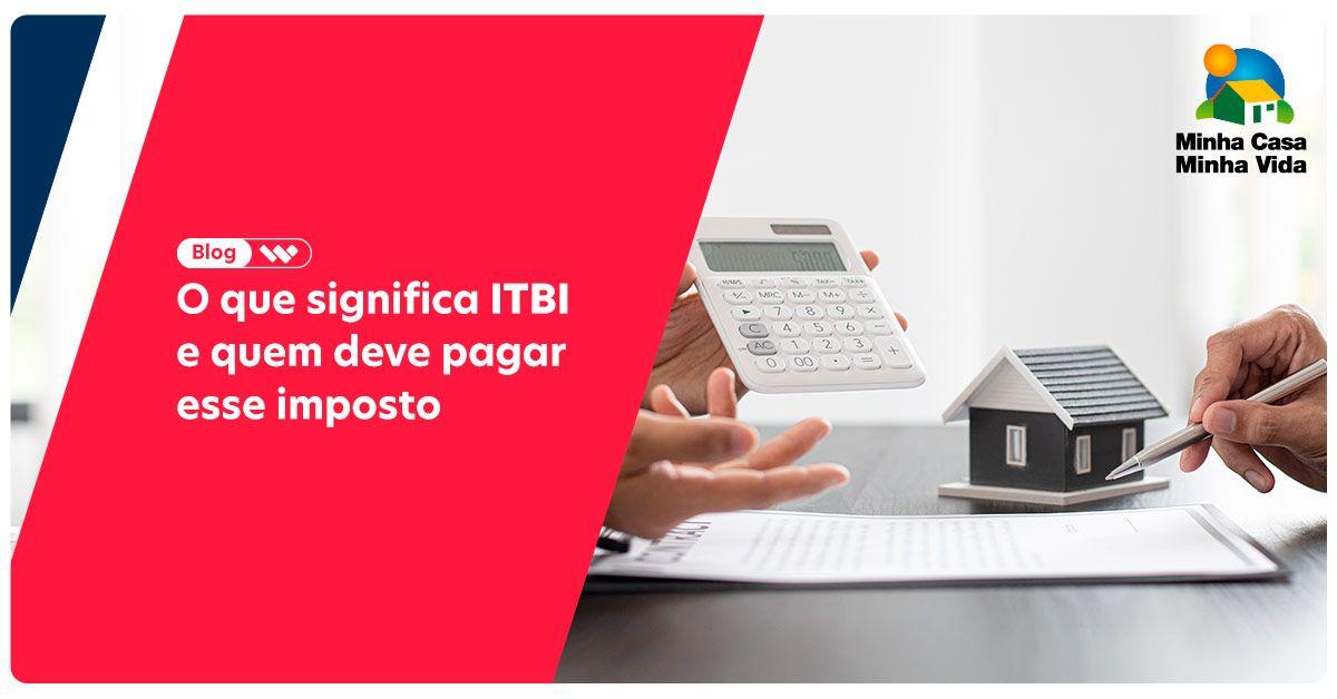 Saiba o que significa ITBI e como funciona o pagamento desse imposto